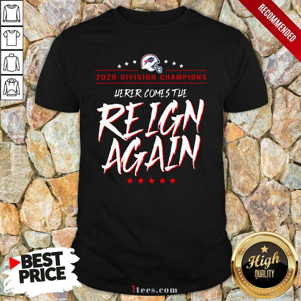 Buffalo Bills 2020 Division Champions Here Comes The Reign Again Shirt- Design By 1tees.com