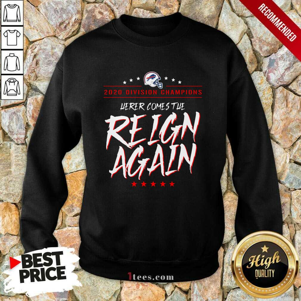 Buffalo Bills 2020 Division Champions Here Comes The Reign Again Sweatshirt- Design By 1Tees.com