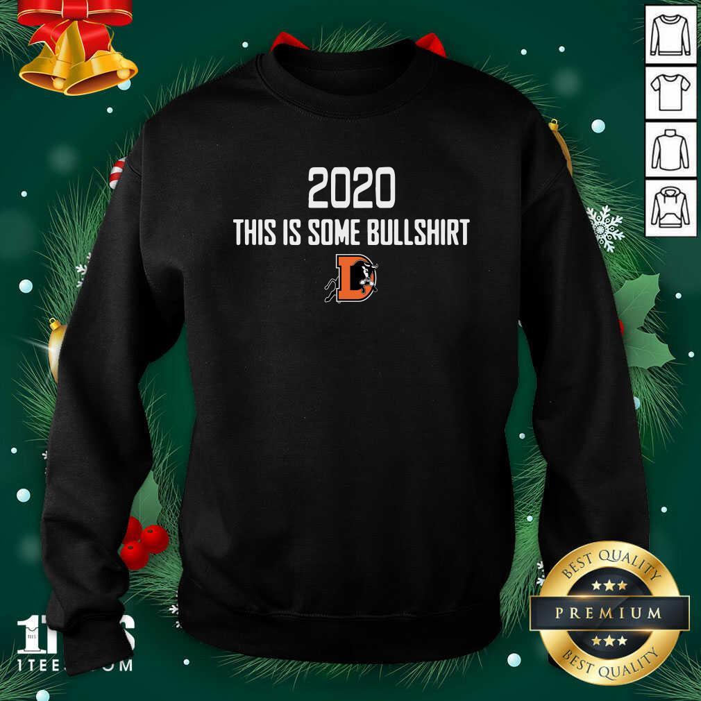 Durham Bulls 2020 This Is Some Bullshirt Sweatshirt- Design By 1tees.com
