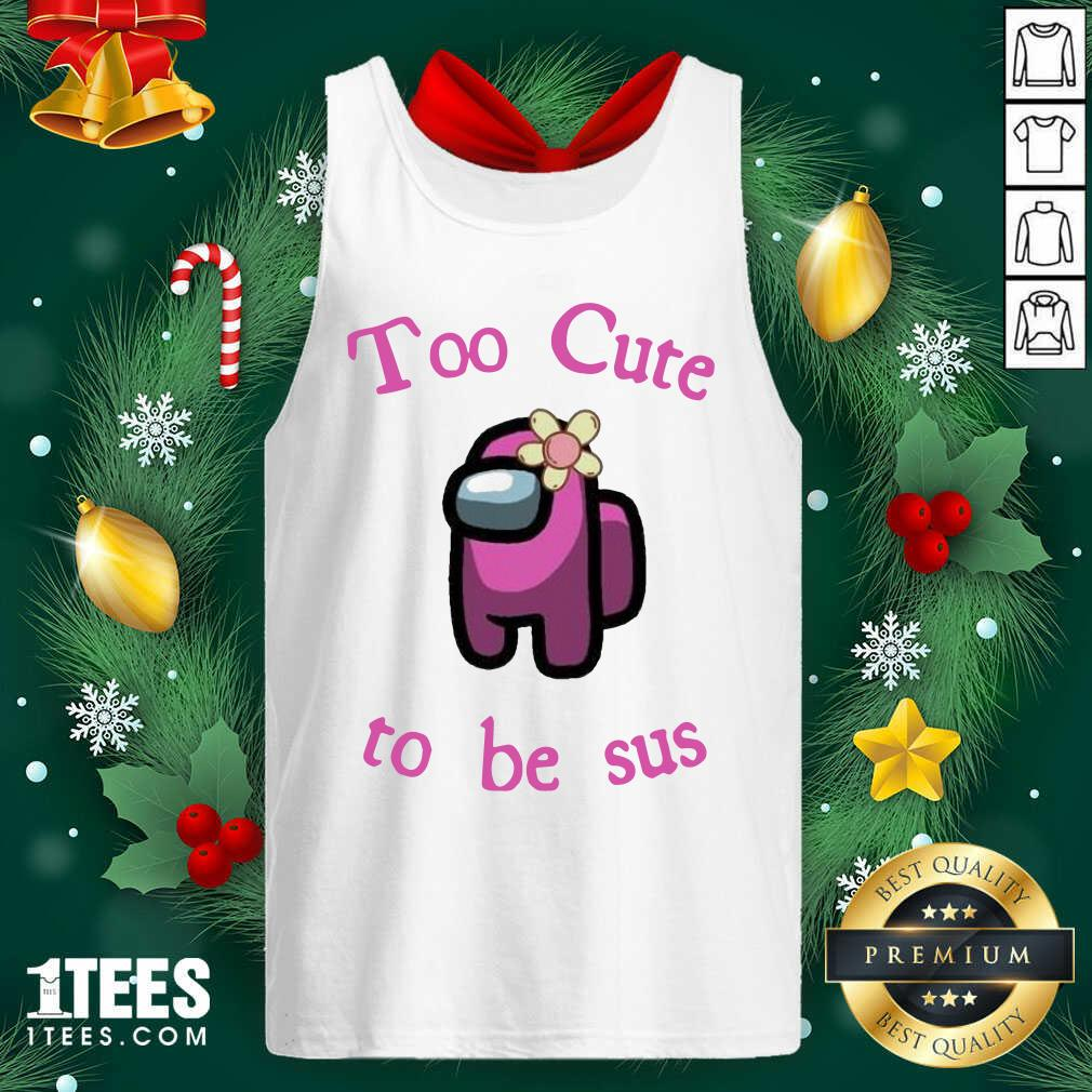 Pink Among Us Too Cute To Be Sus Tank Top- Design By 1Tees.com