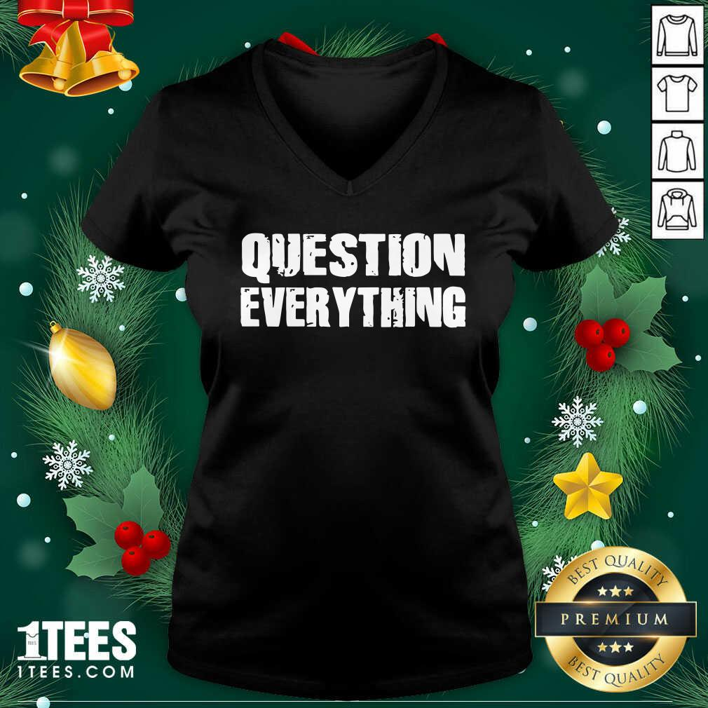 Question Everything V-neck- Design By 1Tees.com