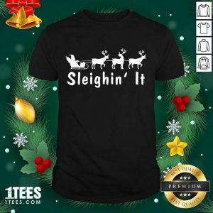 Sleighin It Christmas Shirt- Design By 1tees.com