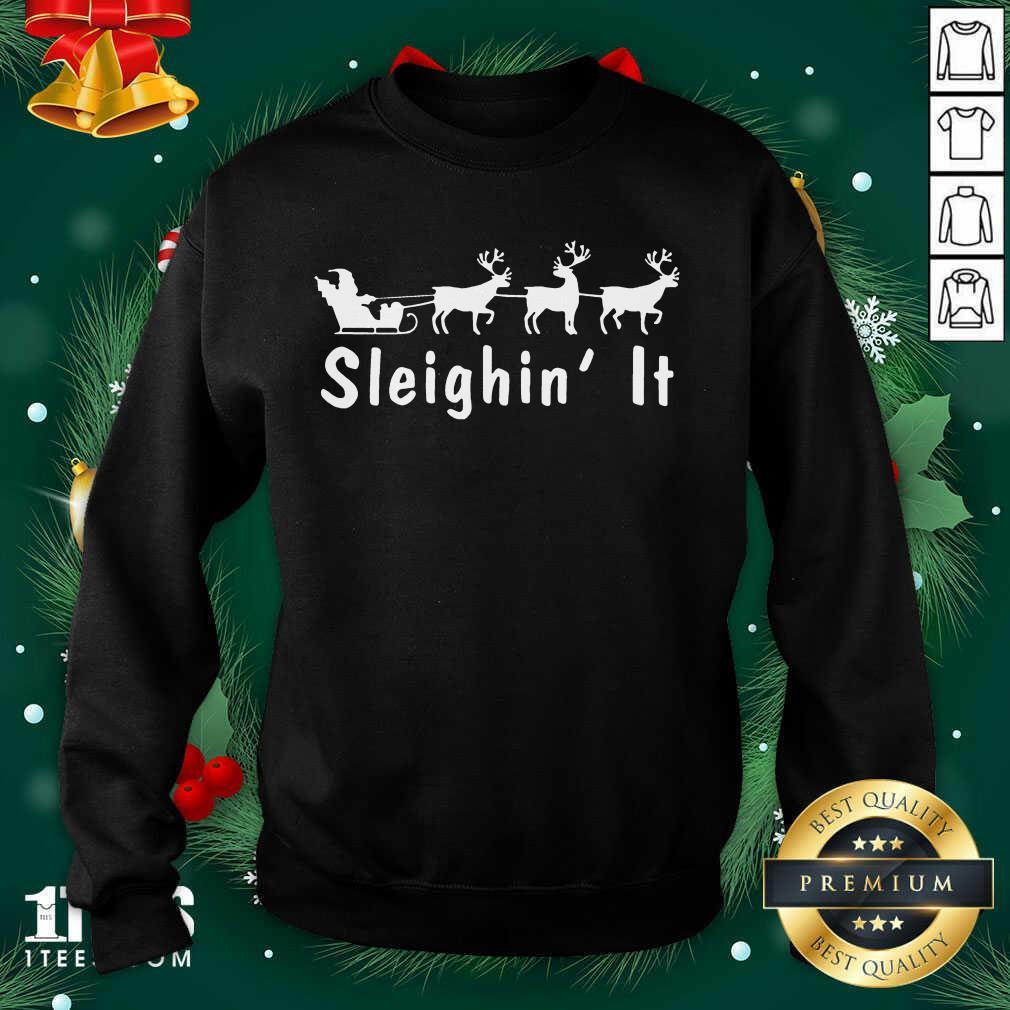 Sleighin It Christmas Sweatshirt- Design By 1tees.com