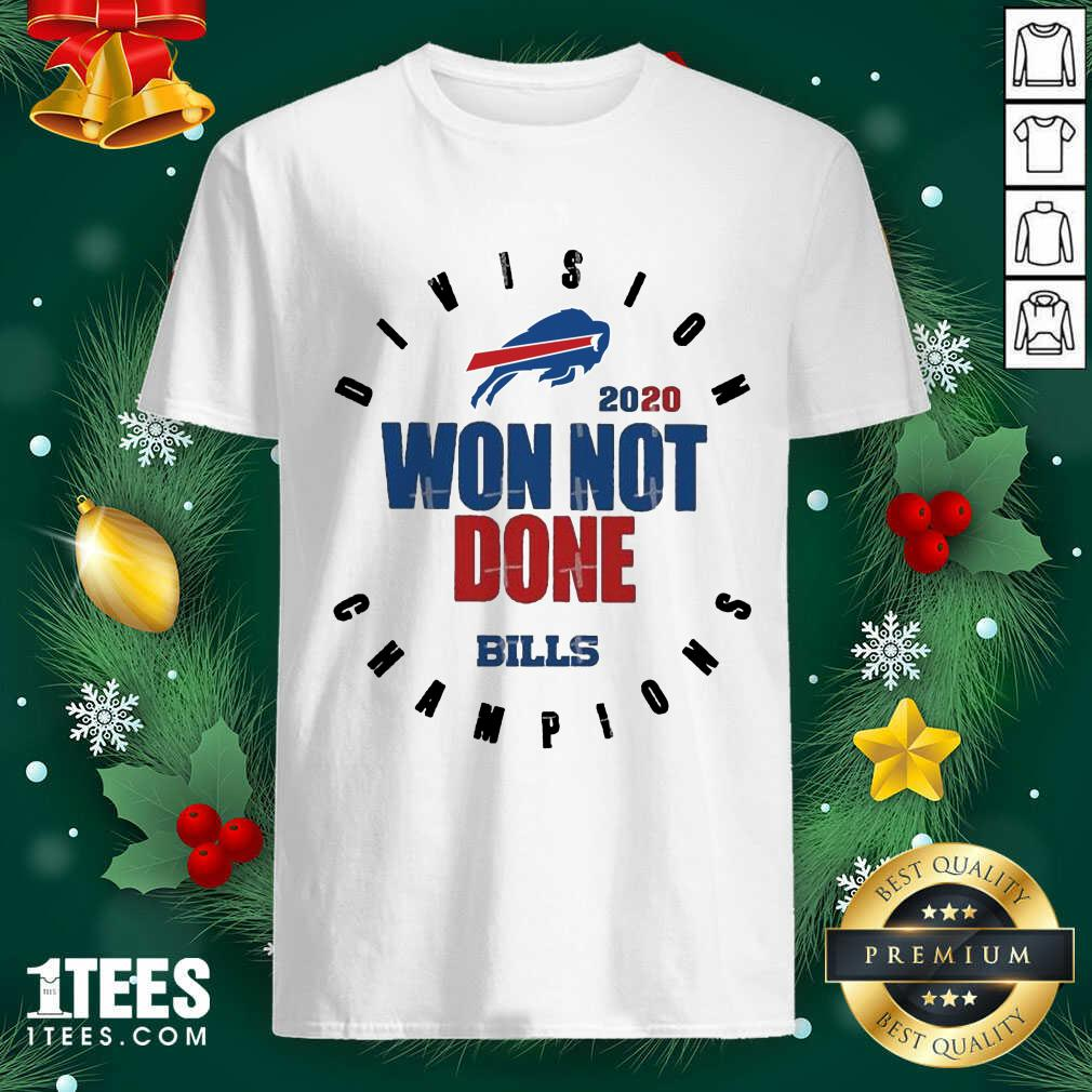 2020 Won Not Done Division Champions Buffalo Bills Shirt- Design By 1tees.com