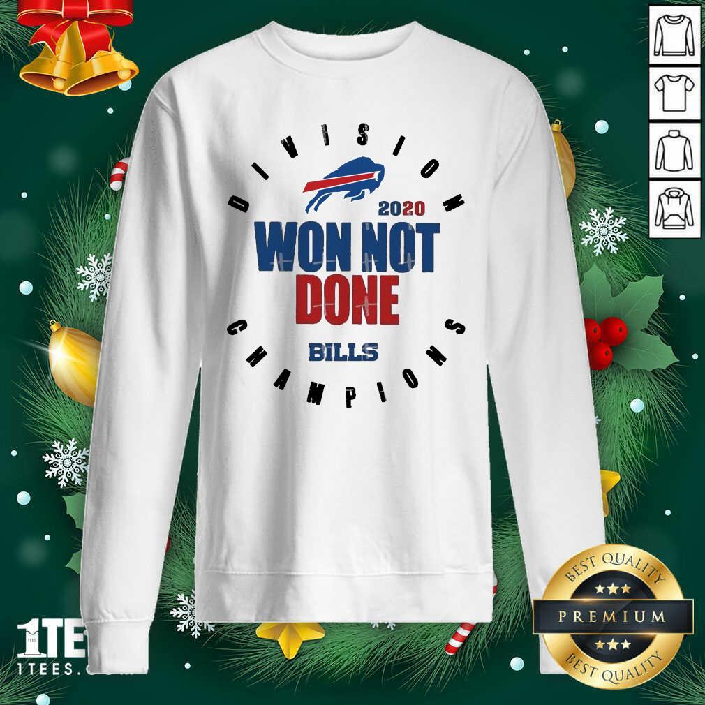 2020 Won Not Done Division Champions Buffalo Bills Sweatshirt- Design By 1Tees.com