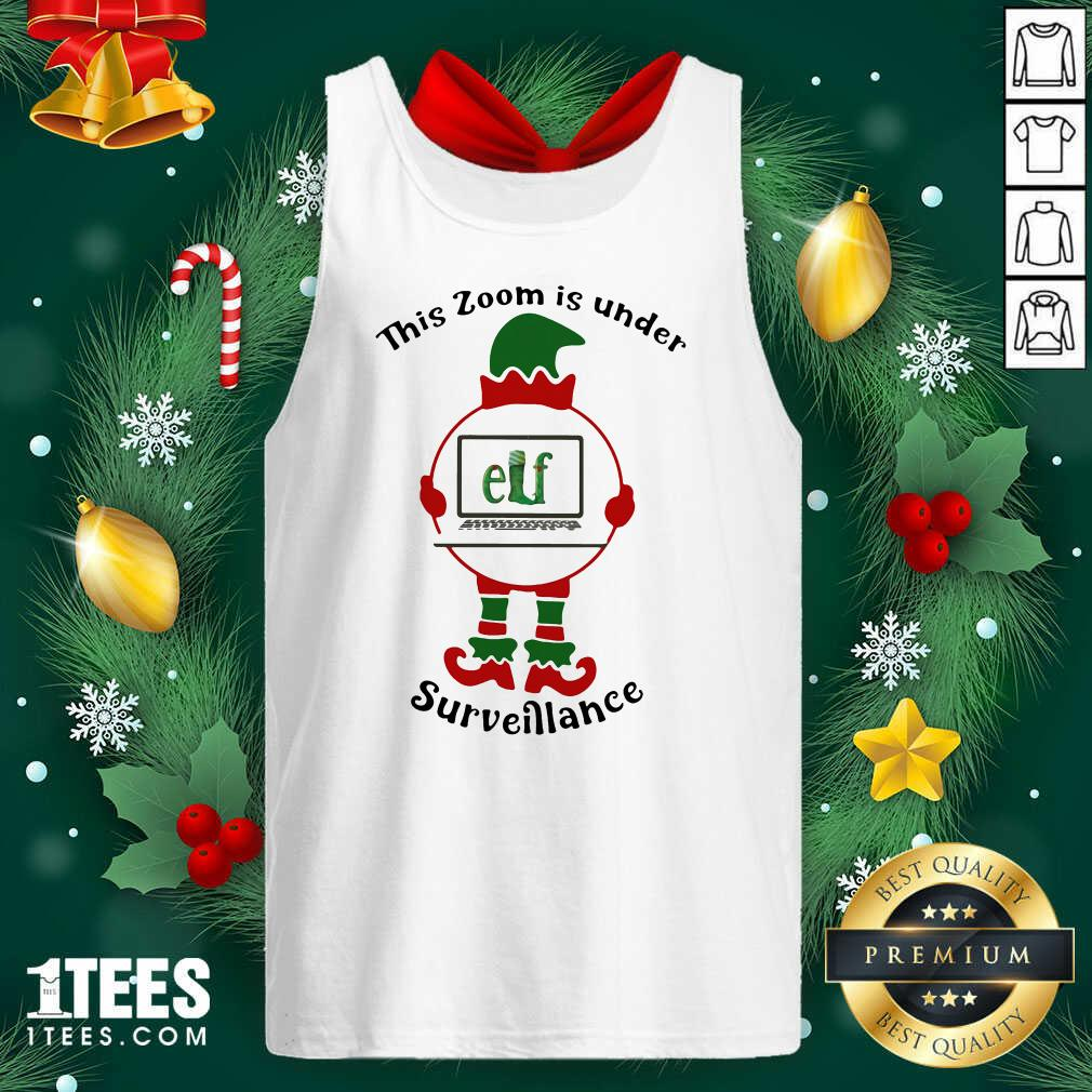 This Zoom Is Under Elf Surveillance Christmas Tank Top- Design By 1Tees.com