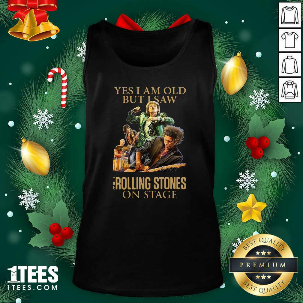 Yes I Am Old But I Saw The Rolling Stoned On Stage Tank Top- Design By 1Tees.com