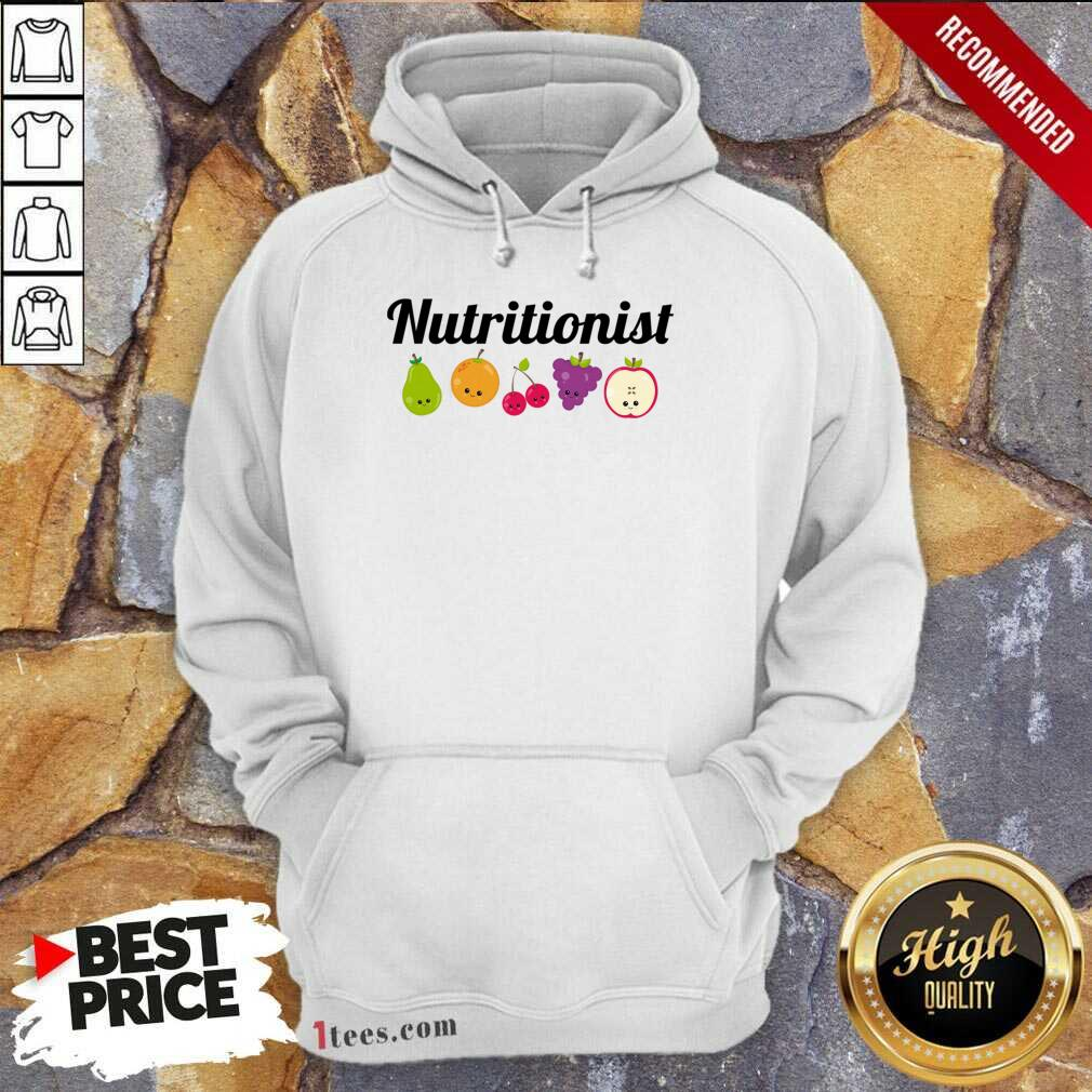 Nutritionist Nutrition Funny Fruit Gift Hoodie- Design By 1Tees.com