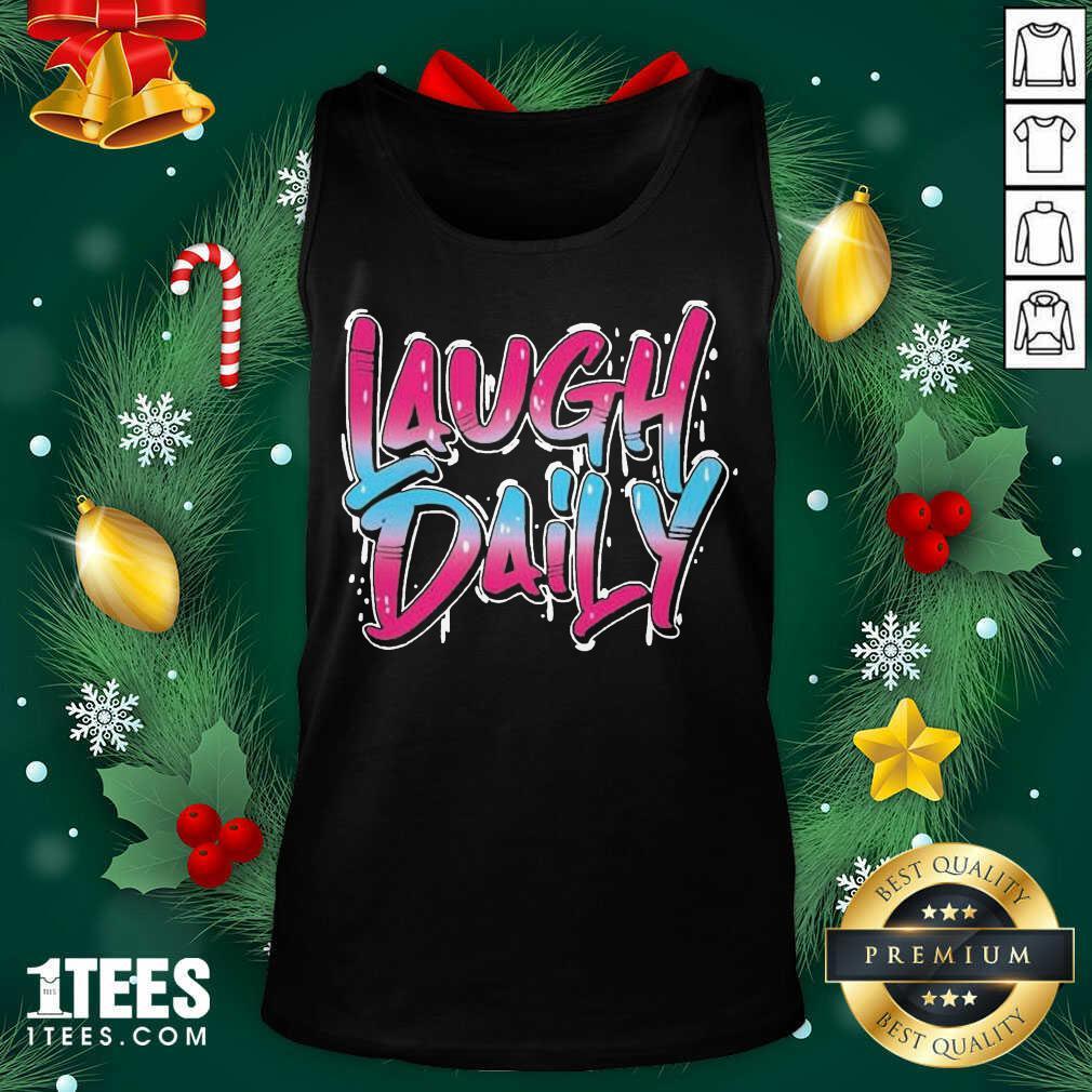 Morejstu Merch Laugh Daily Tank Top- Design By 1tees.com