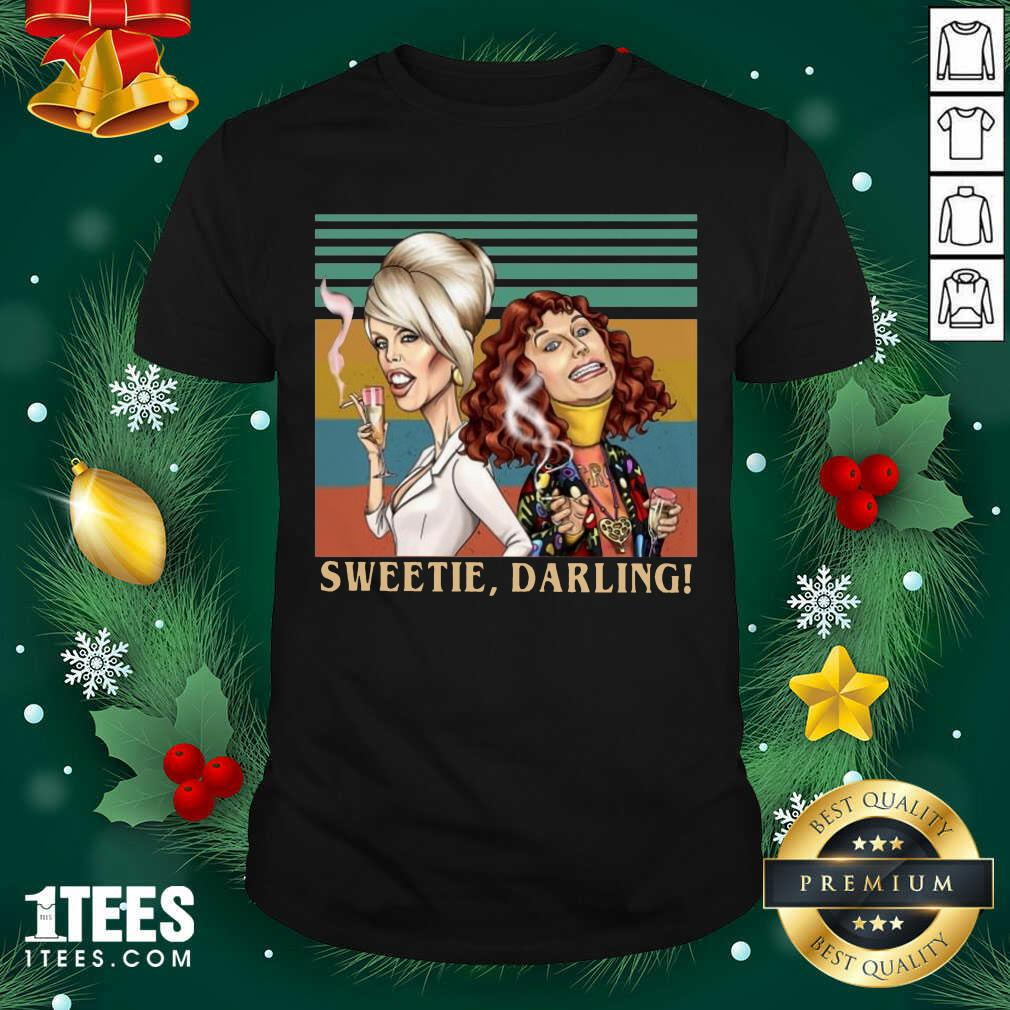 Patsy And Edina Sweetie Darling Vintage Shirt- Design By 1tees.com