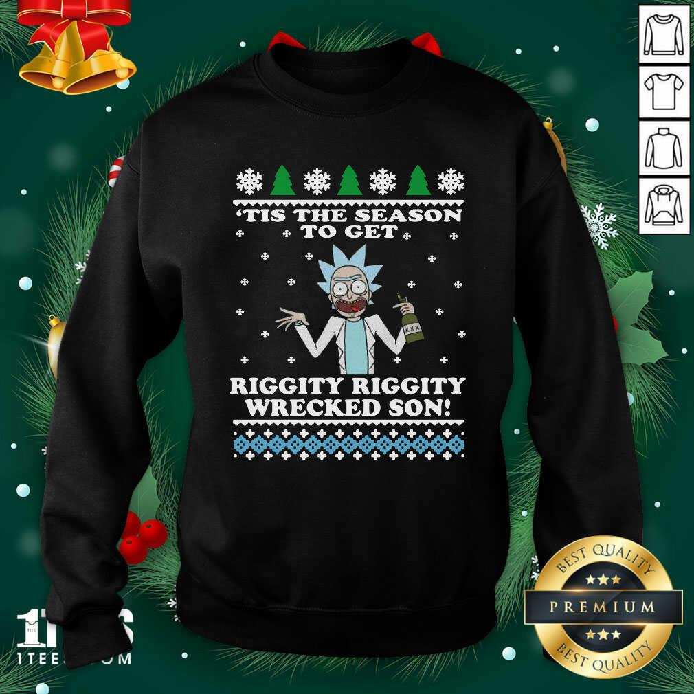 Rick Sanchez Tis The Season To Get Riggity Riggity Wrecked Son Ugly Merry Christmas Sweatshirt- Design By 1Tees.com
