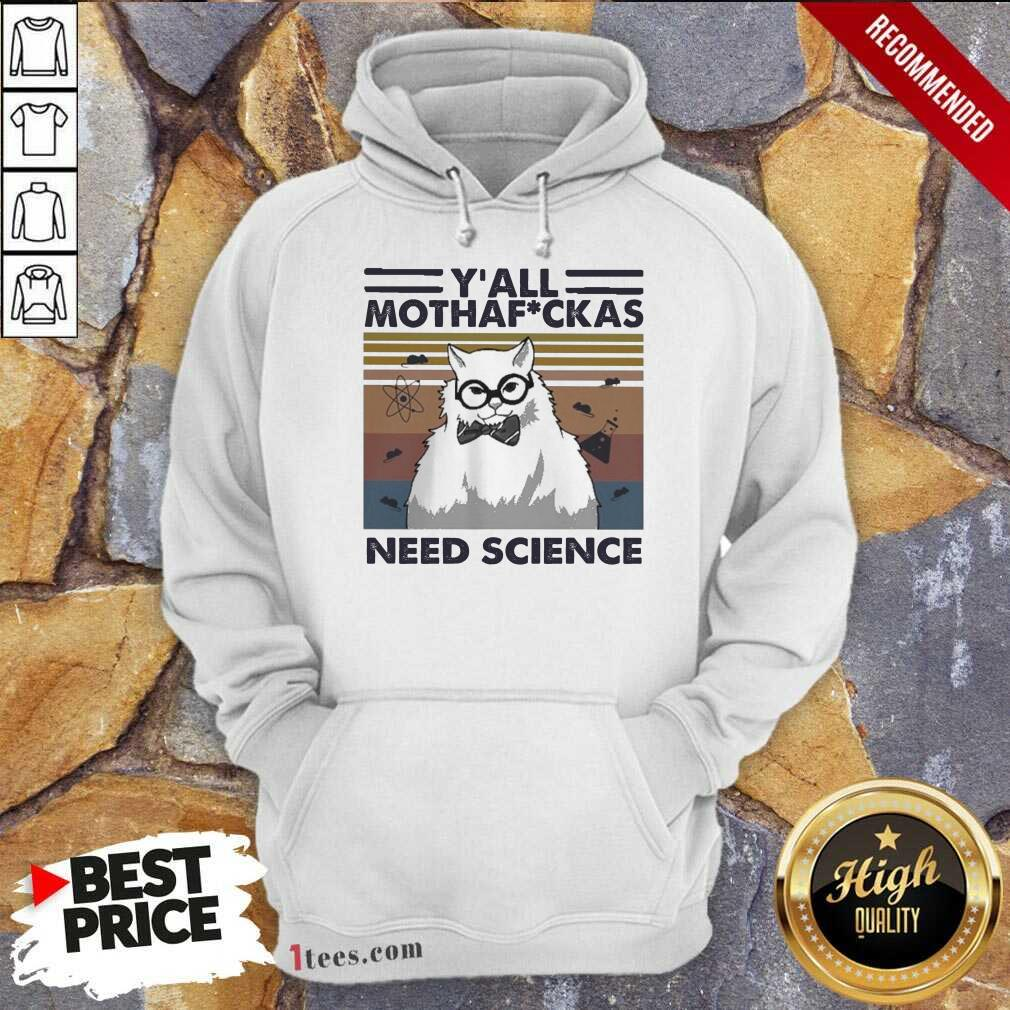 Cat Yall Mothafuckas Need Science Vintage Hoodie- Design By 1Tees.com