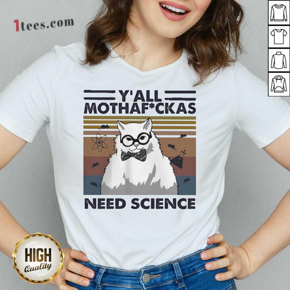 Cat Yall Mothafuckas Need Science Vintage V-neck- Design By 1Tees.com