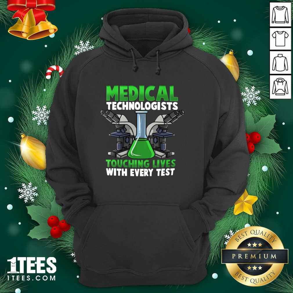 Medical Technologists Touching Lives With Every Test Hoodie- Design By 1tees.com