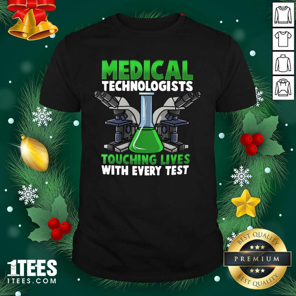 Medical Technologists Touching Lives With Every Test Shirt- Design By 1Tees.com