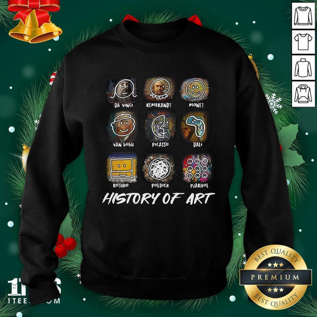 A Vinci Rembrandt Monej Van Gogh Picasso Dali History Of Art Sweatshirt- Design By 1Tees.com