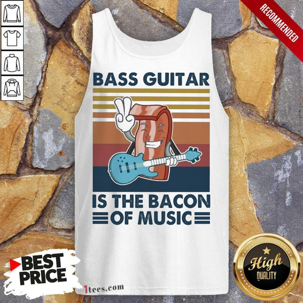 Bass Guitar Is the Bacon Of Music Vintage Tank Top- Design By 1Tees.com