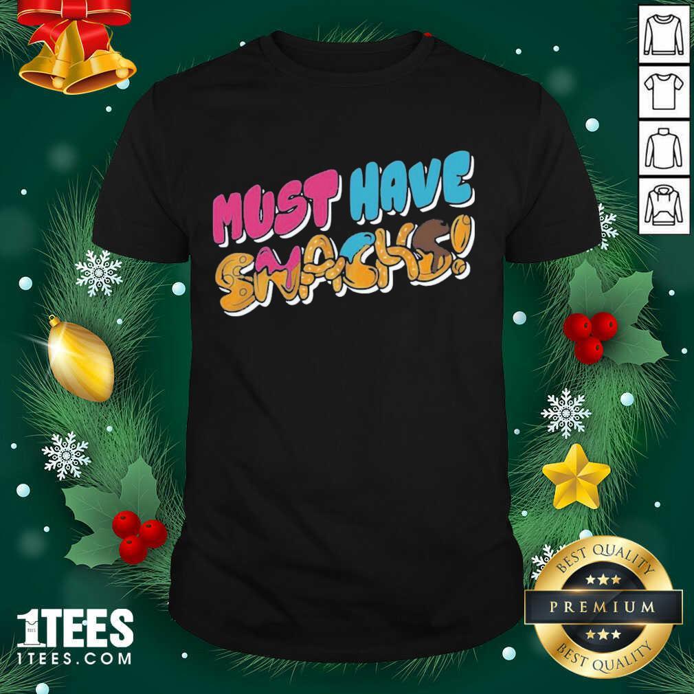 Morejstu Merch Jstu Must Have Snacks Shirt- Design By 1tees.com