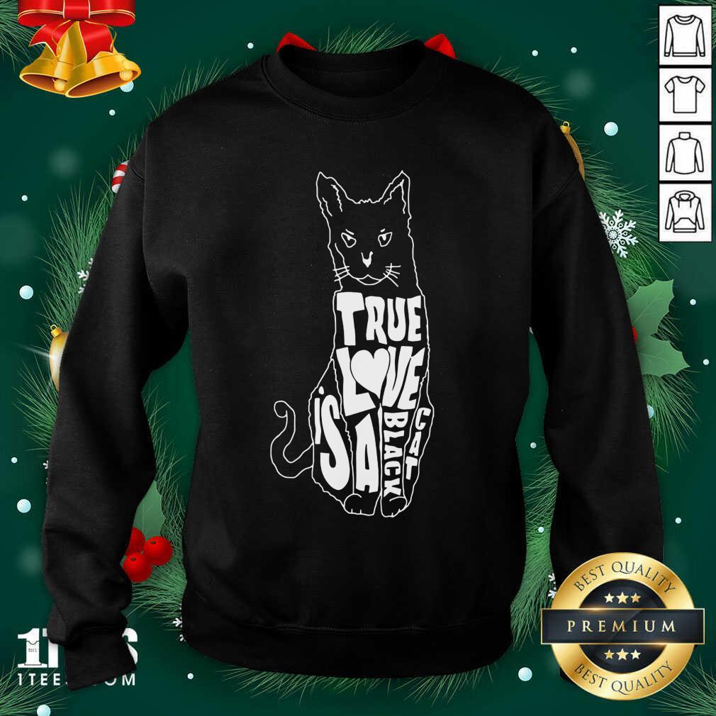 True Love Is A Black Cat Sweatshirt- Design By 1Tees.com