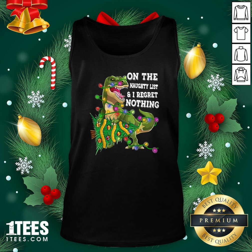 Dinosaur Trex On The Naughty List And I Regret Nothing Christmas Tank Top- Design By 1Tees.com