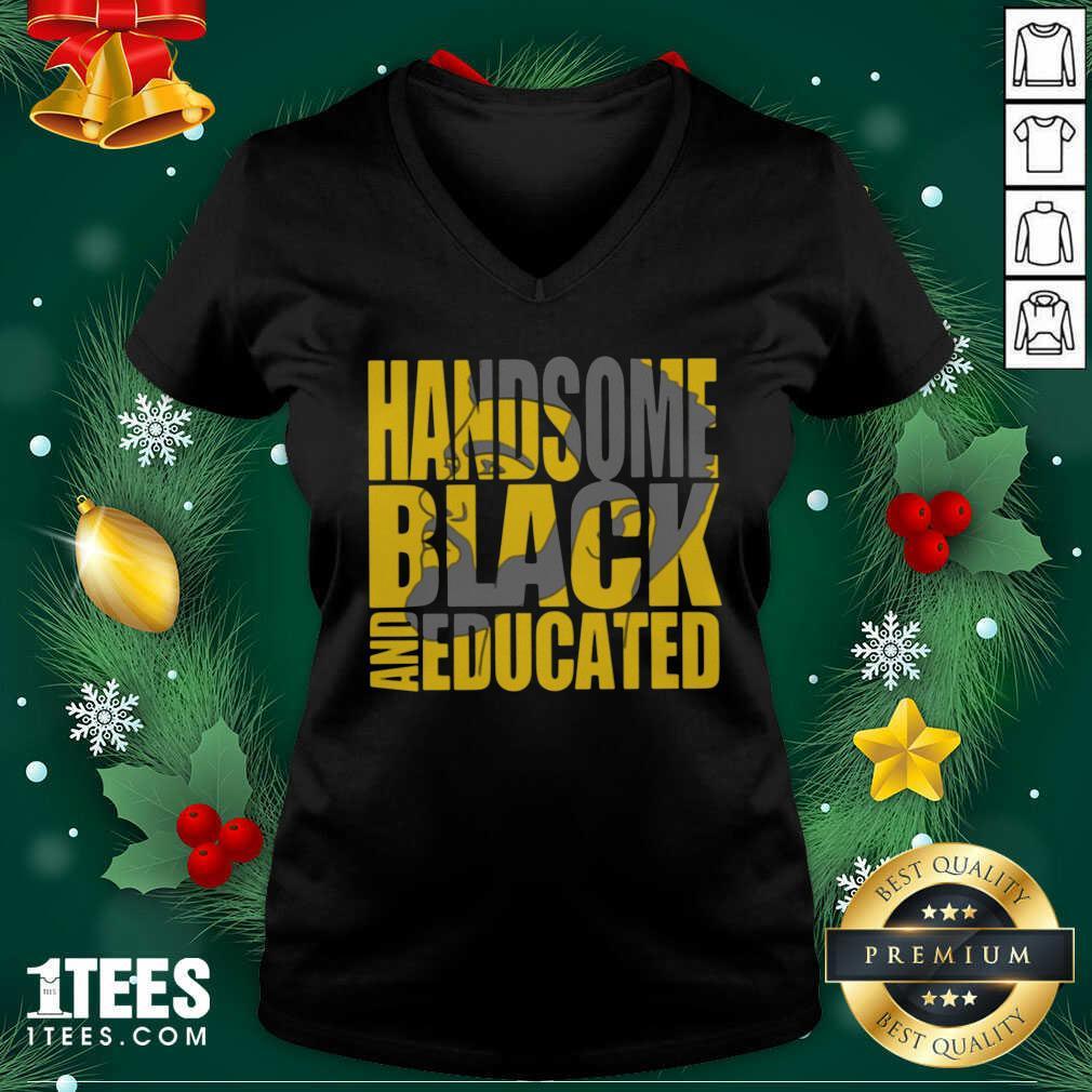 Handsome Black And Educated V-neck- Design By 1Tees.com