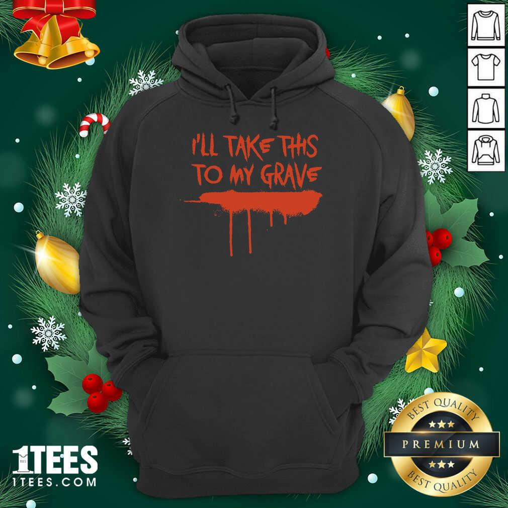 Motionless In White Merch I'll Take This To My Grave Hoodie- Design By 1Tees.com