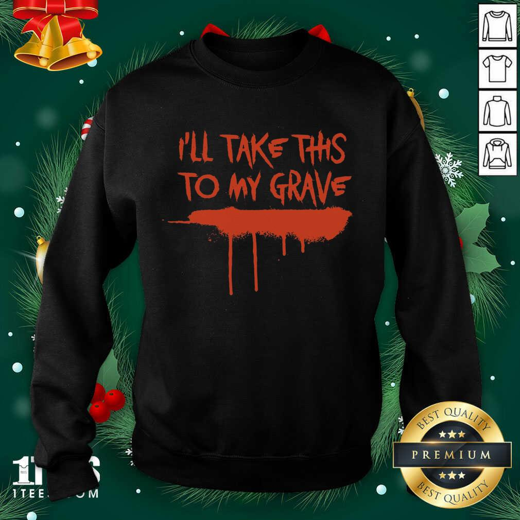 Motionless In White Merch I'll Take This To My Grave Sweatshirt- Design By 1tees.com