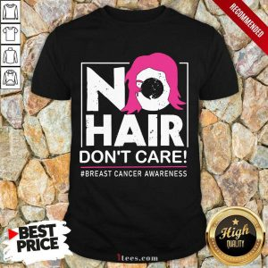 No Hair Don't Care Breast Cancer Awareness Woman Shirt- Design By 1Tees.com