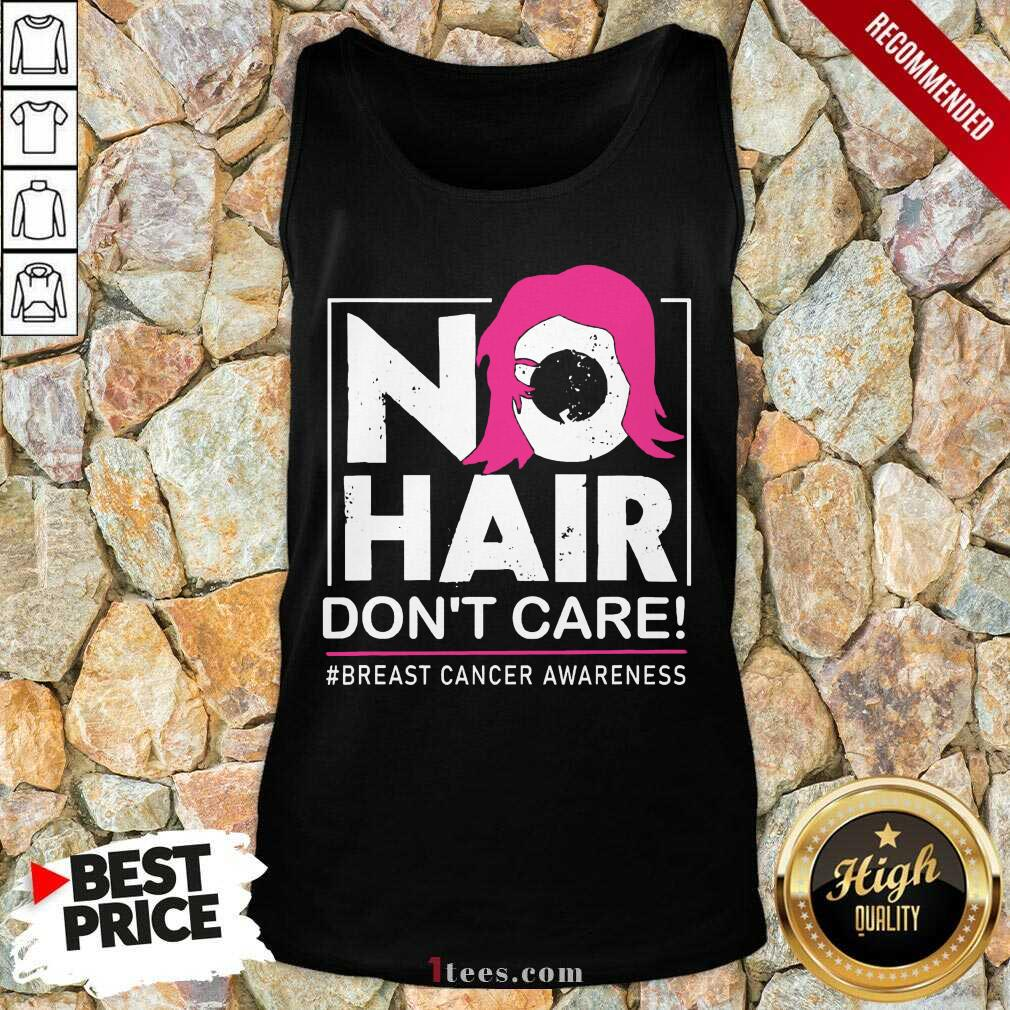 No Hair Don't Care Breast Cancer Awareness Woman Tank Top- Design By 1Tees.com