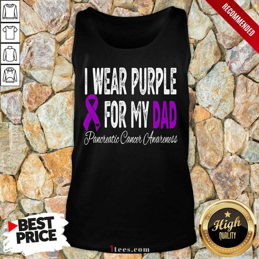 I Wear Purple For My Dad Pancreatic Cancer Awareness Ribbon Tank Top- Design By 1Tees.com