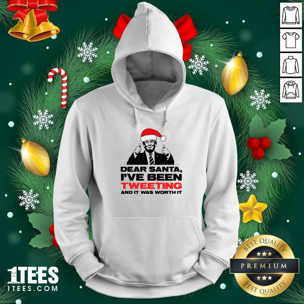 Trump Dear Santa I've Been Tweeting And It Was Worth It Ugly Christmas Hoodie- Design By 1Tees.com