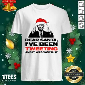 Trump Dear Santa I've Been Tweeting And It Was Worth It Ugly Christmas T-shirt- Design By 1Tees.com