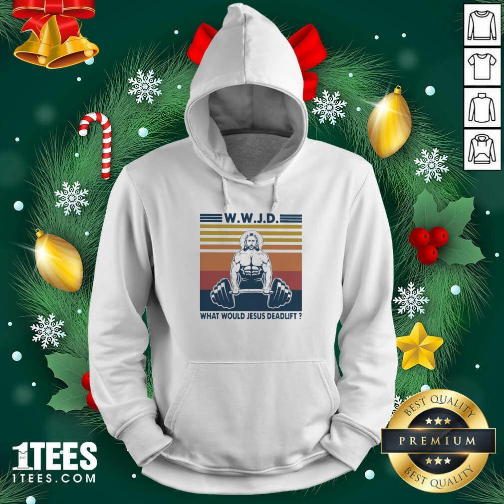 Wwjd What Would Jesus Deadlift Vintage Hoodie- Design By 1Tees.com