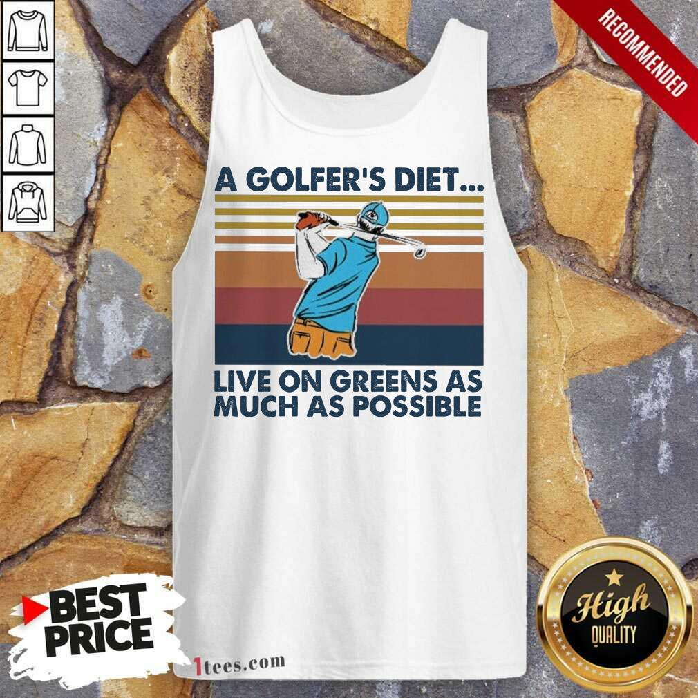 A Golfers Diet Live On Greens As Much As Possible Vintage Tank Top- Design By 1tees.com