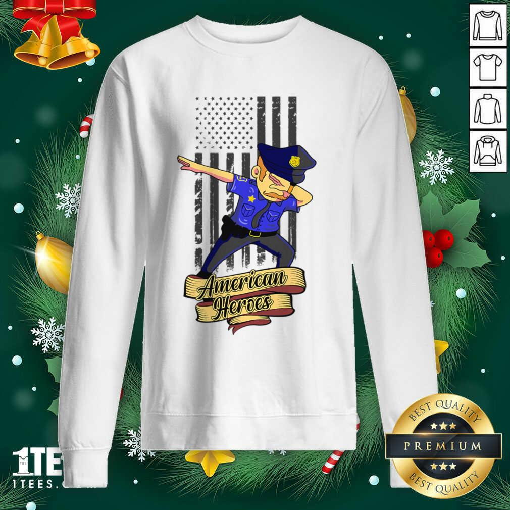 Dabbing Police Man Ameican Heroes Us Flag Sweatshirt- Design By 1tees.com