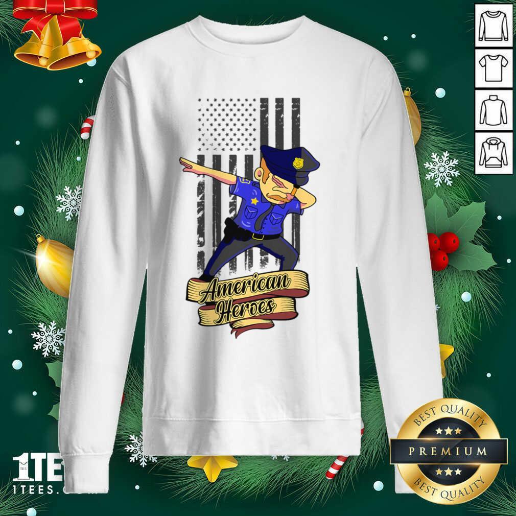 Dabbing Police Man Ameican Heroes Us Flag Sweatshirt- Design By 1tees.com