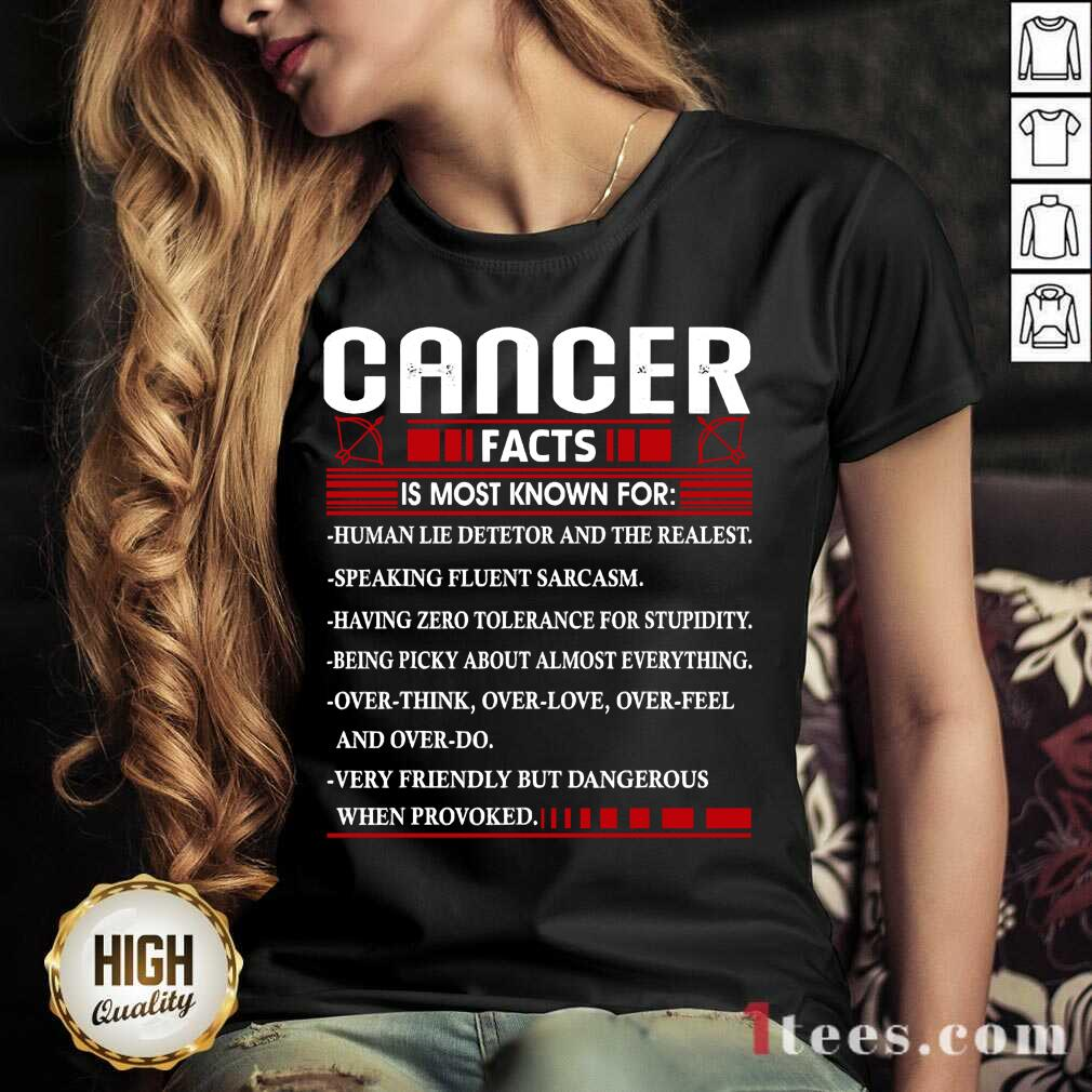 List Cancer Facts Is Most Know For Zodiac Birthday Cancer V-neck- Design By 1Tees.com