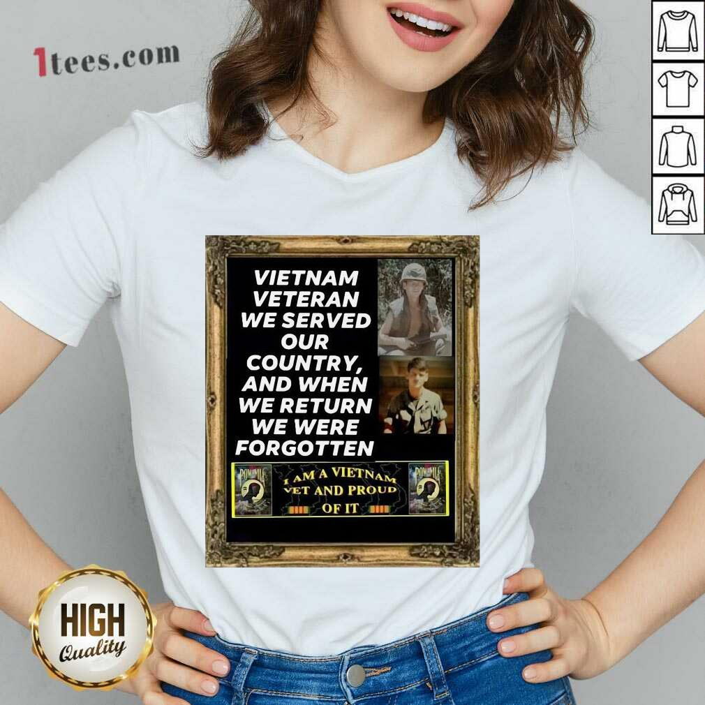 Vietnam Veteran We Served Our Country And When We Return We Were Forgotten V-neck- Design By 1Tees.com