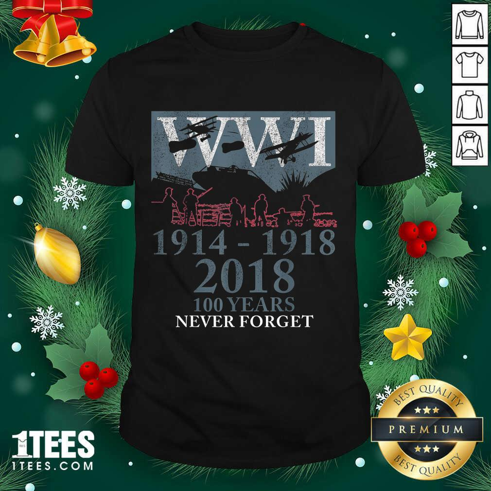 World War One Ww1 Wwi 100 Years Anniversary Never Forget Shirt- Design By 1tees.com