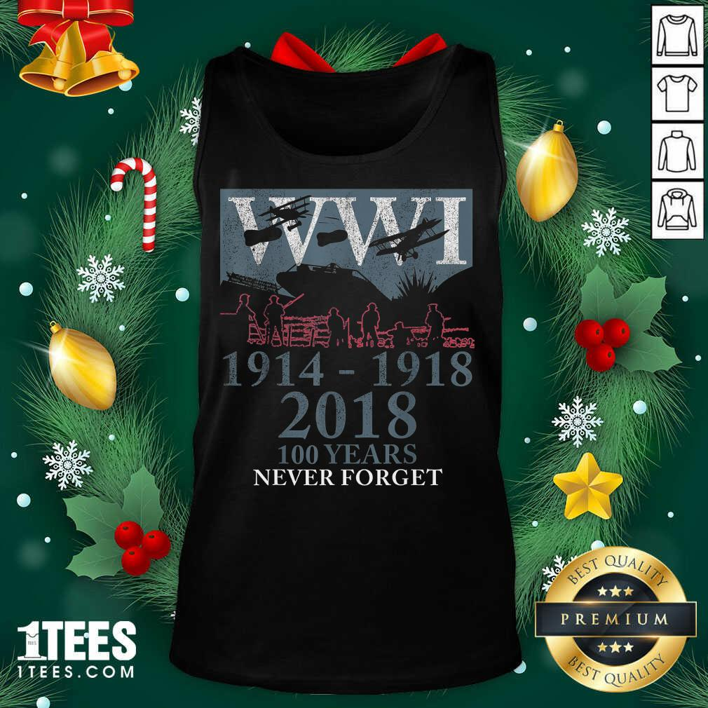 World War One Ww1 Wwi 100 Years Anniversary Never Forget Tank Top- Design By 1Tees.com