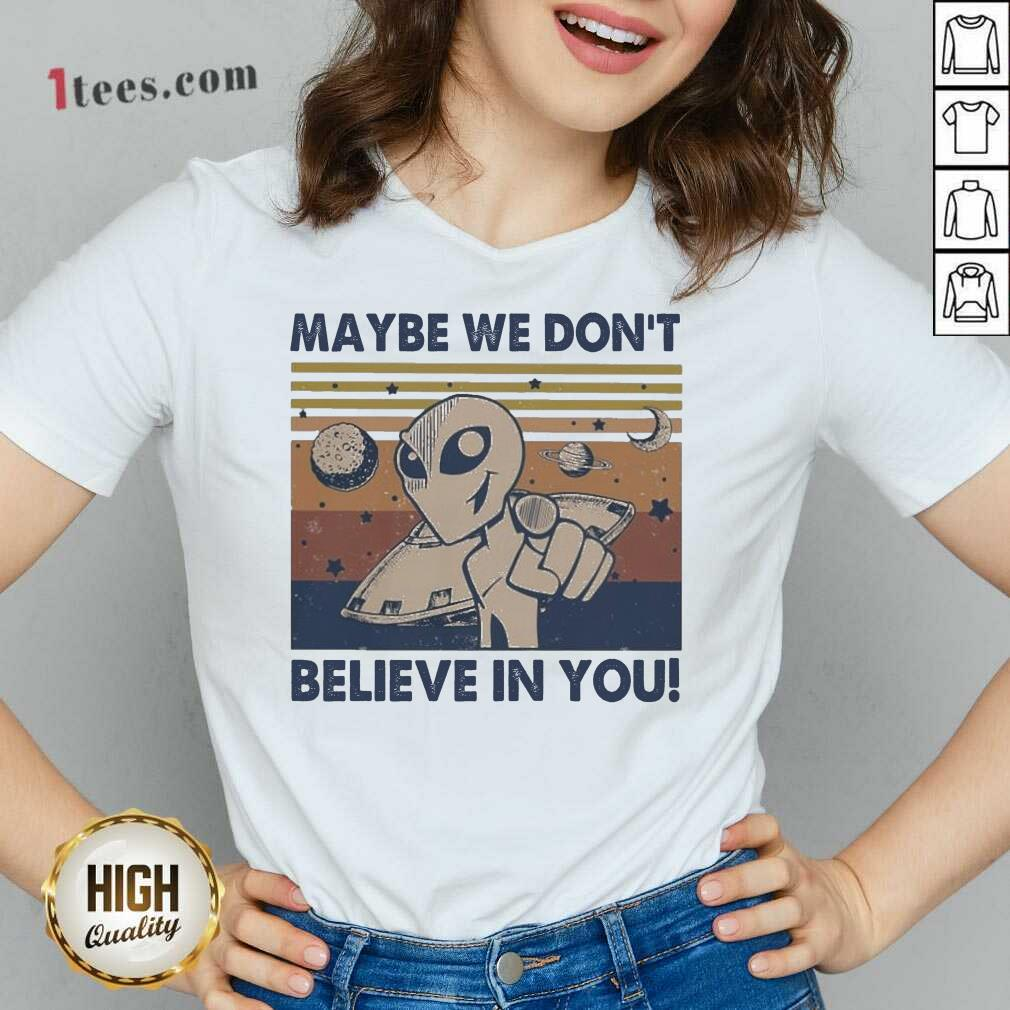 Alien Maybe We Don't Believe In You Vintage V-neck- Design By 1Tees.com