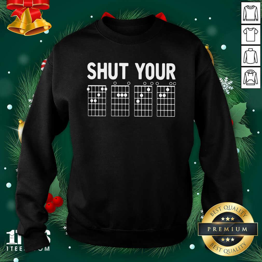 Chord Shut Your Sweatshirt- Design By 1Tees.com