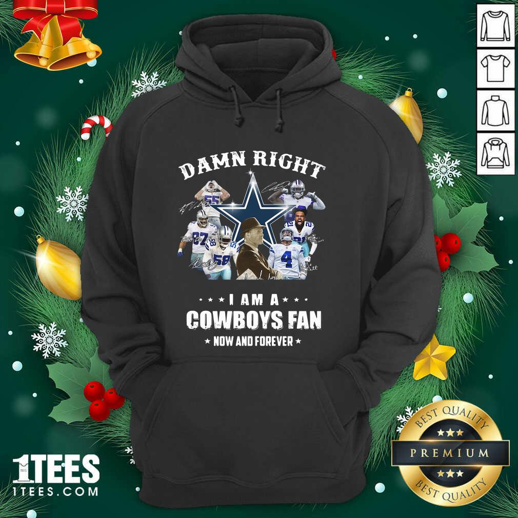 Damn Right I Am A Dallas Cowboy Fan Now And Forever Signatures Hoodie- Design By 1Tees.com