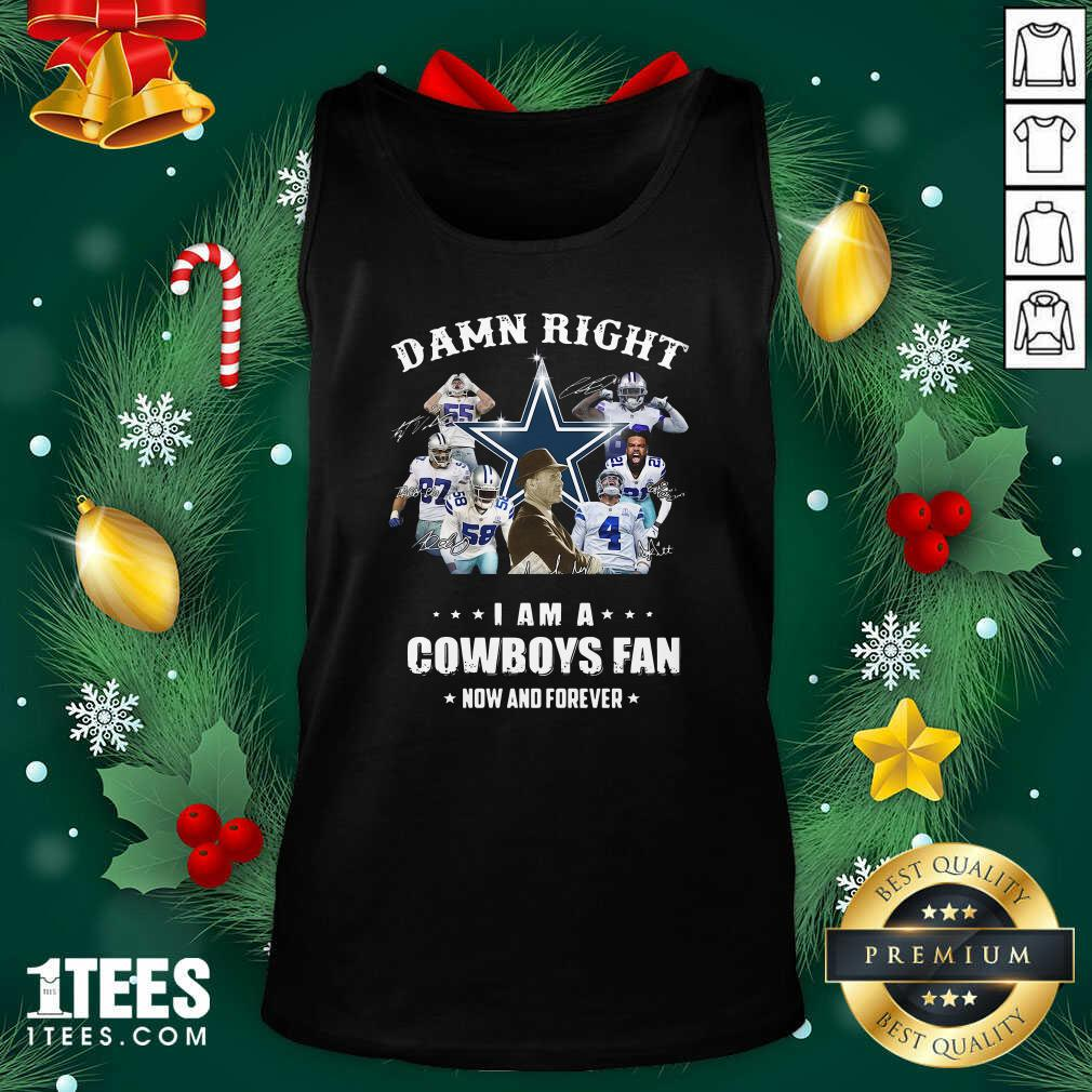 Damn Right I Am A Dallas Cowboy Fan Now And Forever Signatures Tank Top- Design By 1tees.com