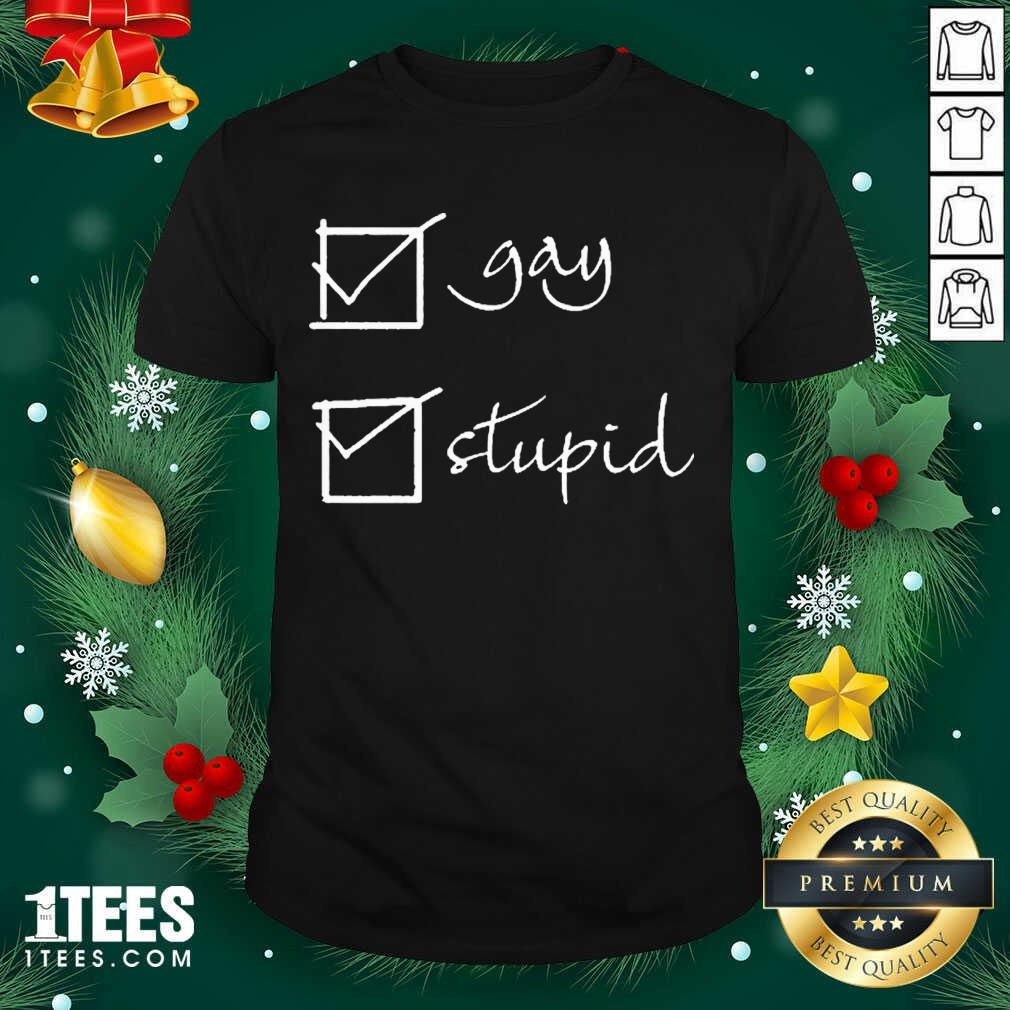 Gay stupid 2021 Shirt- Design By 1Tees.com