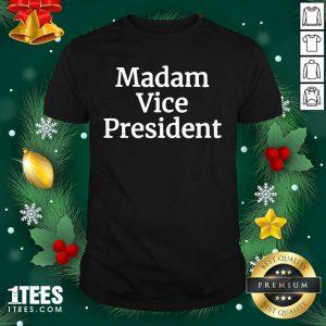 Madam Vice President 2020 Shirt- Design By 1Tees.com