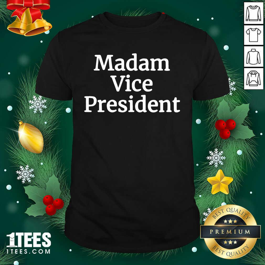 Madam Vice President 2020 Shirt- Design By 1Tees.com