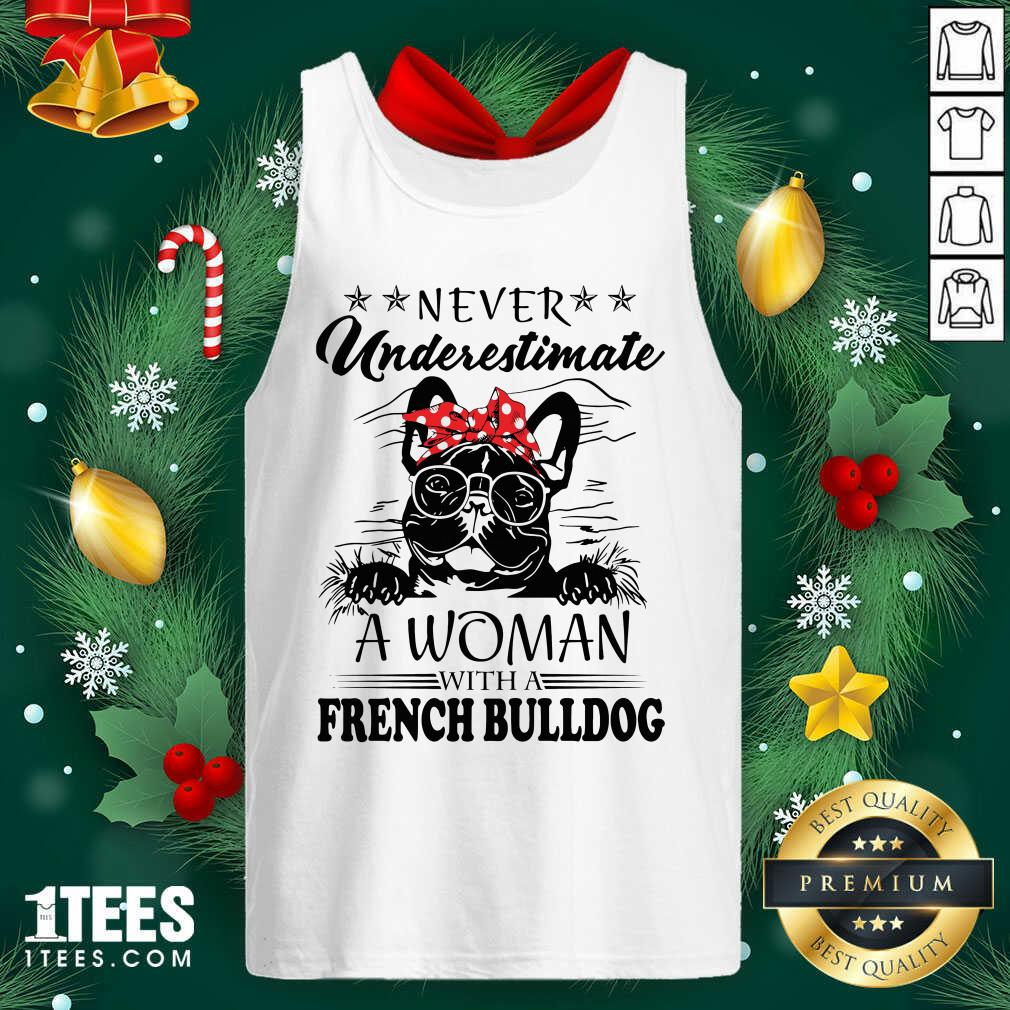 Never Underestimate A Woman With A French Bulldog Tank Top- Design By 1tees.com