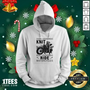 Some Grandmas Knit Real Grandmas Ride Motorcycles Funny Hoodie- Design By 1Tees.com