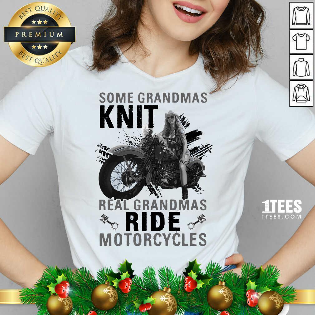 Some Grandmas Knit Real Grandmas Ride Motorcycles Funny V-neck- Design By 1tees.com